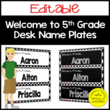 Welcome to 5th Grade:  Editable Desk Name Plates