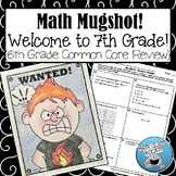 "WELCOME TO 7TH GRADE! (6TH GRADE COMMON CORE REVIEW) - ""MATH MUGSHOTt"""