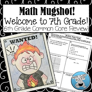 """WELCOME TO 7TH GRADE! (6TH GRADE COMMON CORE REVIEW) - """"MATH MUGSHOTt"""""""