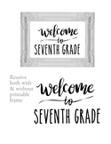 Welcome to 7th Seventh Grade Sign or Poster w Frame Farmho