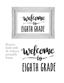 Welcome to 8th Eighth Grade Sign or Poster w Frame Farmhou