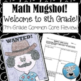 """WELCOME TO 8TH GRADE! (7TH GRADE COMMON CORE REVIEW) - """"MATH MUGSHOT"""""""