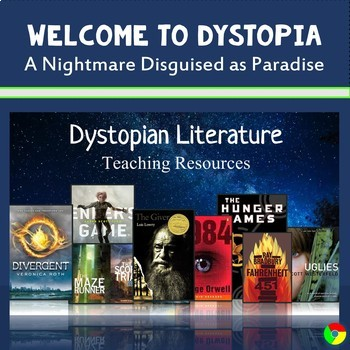Welcome to Dystopia - A Nightmare Disguised as Paradise (A Dystopian Lit Unit)