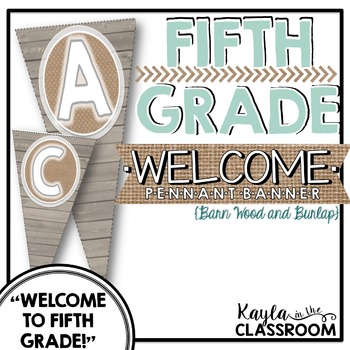 Welcome to Fifth Grade Pennant Banner [Barn Wood & Burlap]