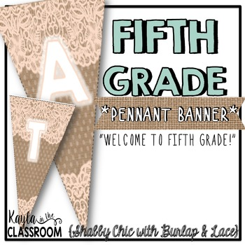 Welcome to Fifth Grade Pennant Banner [Shabby Chic/Rustic]