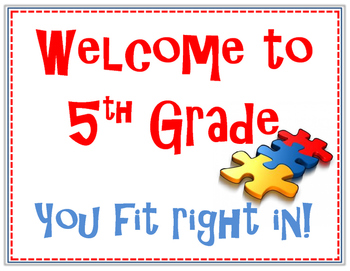 Welcome to Fifth Grade. You fit right in! Puzzle Piece