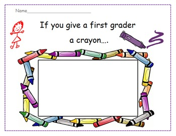 Welcome to First Grade-If You Give a First Grader a Crayon