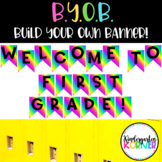 Welcome to First Grade! NO PREP Neon Rainbow Pennant Banner Bulletin Board 1st
