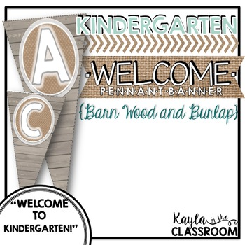 Welcome to Kindergarten Pennant Banner [Barn Wood & Burlap]