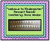 Welcome to Kindergarten Pennant Banner - Polka Dots