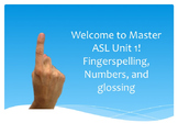 Welcome to Master ASL Unit 1! Fingerspelling, Numbers, and