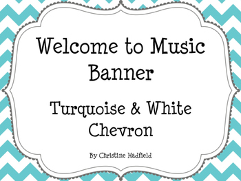 Welcome to Music Banner (Turquoise & White Chevron)