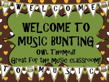 Welcome to Music - Bunting - Owl Themed