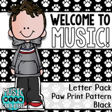Welcome to Music! Display Letters- Paw Print Pattern- Black