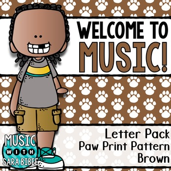 Welcome to Music! Display Letters- Paw Print Pattern- Brown
