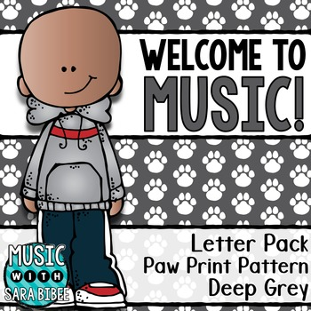 Welcome to Music! Display Letters- Paw Print Pattern- Deep Grey