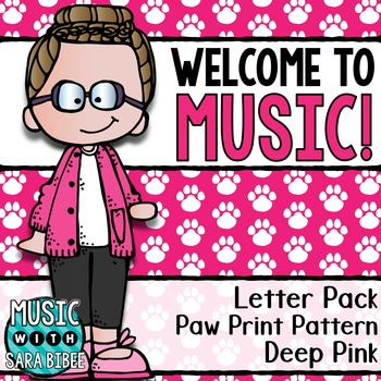 Welcome to Music! Display Letters- Paw Print Pattern- Deep Pink