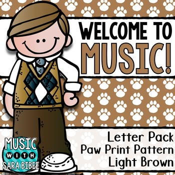 Welcome to Music! Display Letters- Paw Print Pattern- Light Brown