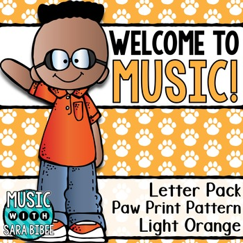 Welcome to Music! Display Letters- Paw Print Pattern- Light Orange