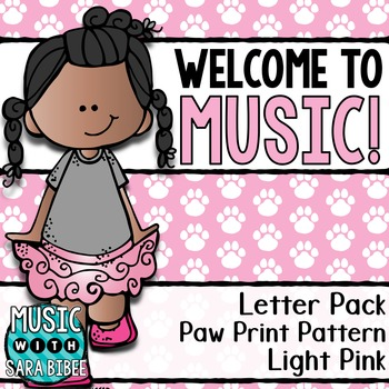 Welcome to Music! Display Letters- Paw Print Pattern- Light Pink