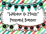 """Welcome to Music"" Pennant Banner"