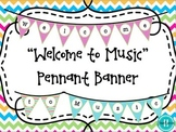 """Welcome to Music"" Pennant Banner- Bright Chevrons"