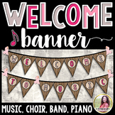Welcome to Music! Piano! Choir! Band! Welcome Banner {Rust