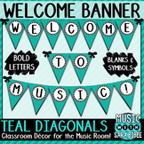 Welcome to Music! Teal Diagonals Pennant Banner