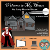 Welcome to My House, My Scary Haunted House No Print No Prep
