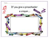 Welcome to Preschool-If You Give a Preschooler a Crayon
