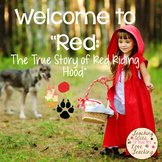 "Welcome to ""Red:  The True Story of Red Riding Hood"""