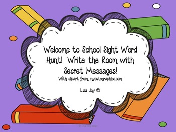 Welcome to School Sight Word Hunt!  Write the Room with Secret Messages!