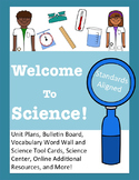 Welcome to Science! Unit Plan-Lessons, Bulletin Board, Cen