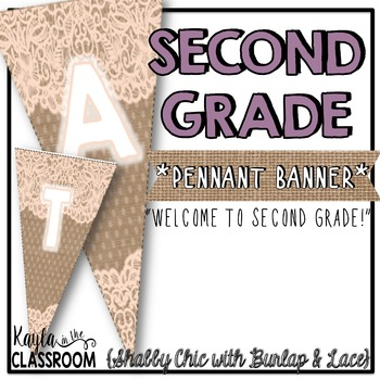 Welcome to Second Grade Pennant Banner [Shabby Chic/Rustic]