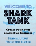 Welcome to Shark Tank: Financial Literacy Project Based Learning