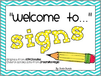 """Welcome to..."" Signs"
