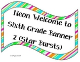 Welcome to Sixth Grade (Neon) Banner 2