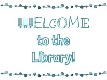 "Freebie! ""Welcome to The Library"" Teal Poster"