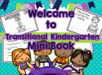 Welcome to Transitional Kindergarten Mini-Book by Kinder League