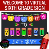 Welcome to Virtual Sixth Grade Sign- First Day of 6th Grade
