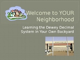 Welcome to YOUR Neighborhood:  Learning the Dewey Decimal System