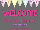 Welcome to ___ Chevron Pennant Banner {K-5}