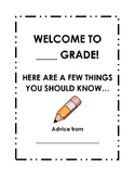 Welcome to _____ Grade: Advice for Next Year's Class