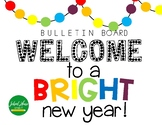 Welcome to a Bright New Year ! Bulletin Board -  Back to School