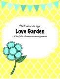 Welcome to my Love Garden - A Tool for Classroom Management