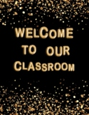 Welcome to our Classroom sign: Black and Gold