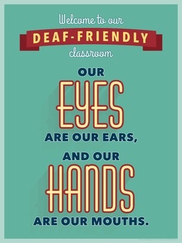 Welcome to our Deaf Friendly Classroom. version 2.  an ASL classroom poster.
