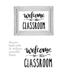 Welcome to the Classroom Sign or Poster w Frame Farmhouse & Rae Dunn Style