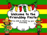 Welcome to the Friendship Fiesta: 5 Skills To S.P.I.C.E Up Your Friendship