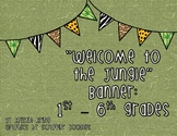 Welcome to the Jungle banner - 1st-6th grades